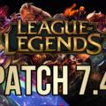League of Legends – Patch 7.4 Notes
