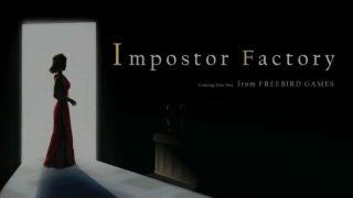 Impostor Factory Teaser